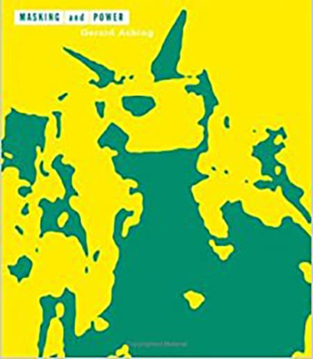 Bright yellow and blue-green abstract cover of masked man: Masking and Power: Carnival and Popular Culture in the Caribbean