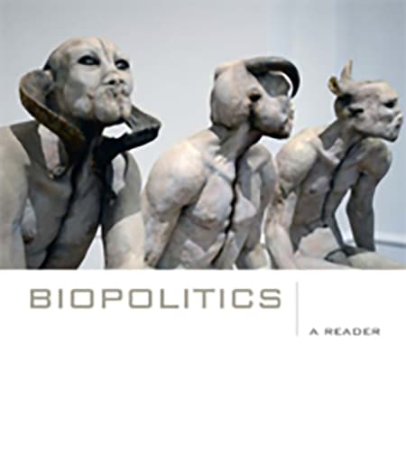 Cover text: Biopolitics: A Reader by Timothy Campbell, Editor