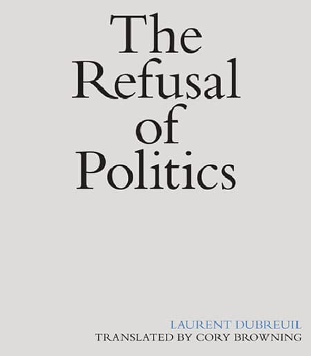 Grey background with black text: The Refusal of Politics