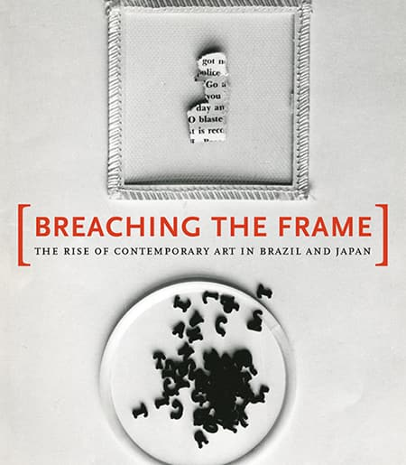 Cover Text: Breaching the Frame: The Rise of Contemporary Art in Brazil and Japan