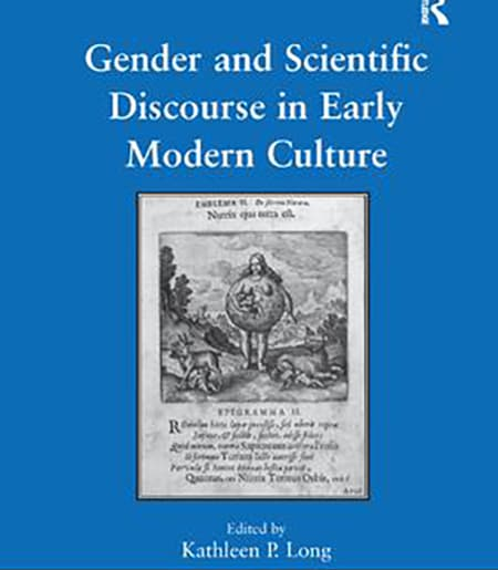 Blue cover with white letters and print image. Gender and Scientific Discourse in Early Modern Culture
