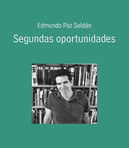 "Cover of ""Segundas Oportunidades,"" with photo of author Edmundo Paz Soldan"