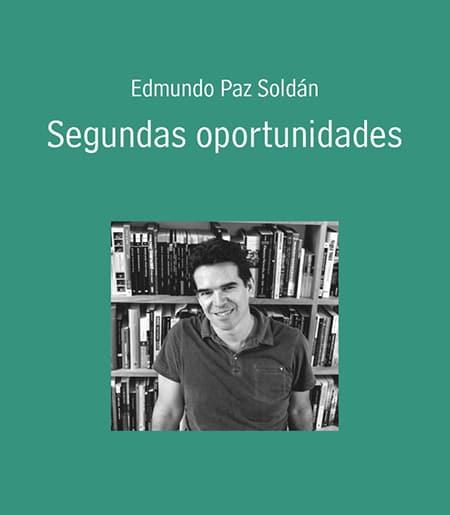 """Cover of """"Segundas Oportunidades,"""" with photo of author Edmundo Paz Soldan"""