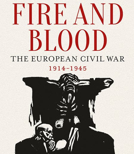 Cover Image of skeletons in anguish. Cover text: Fire and Blood: European Civil War 1914-1945