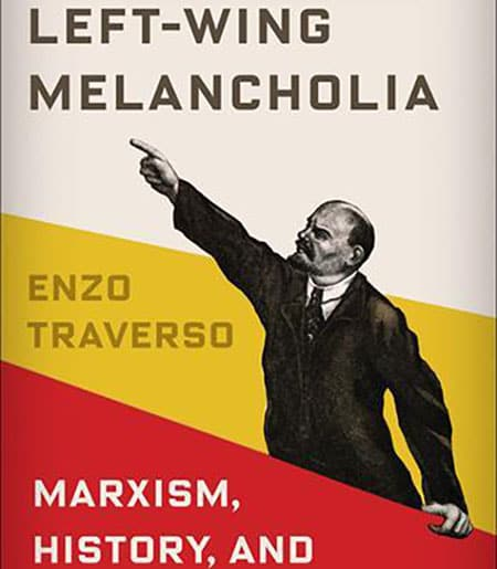 Cover text: Left-Wing Melancholia: Marxism, History, and Memory